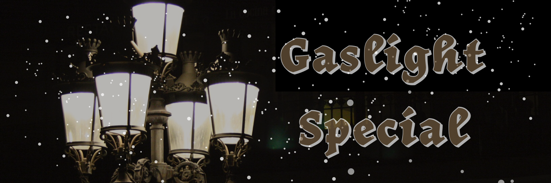 The Gaslight Special